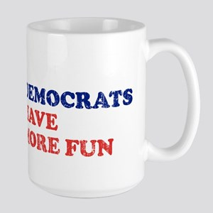Democrats have more fun Large Mug