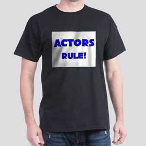 Actors Rule! Dark T-Shirt