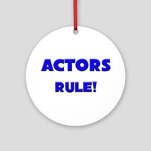 Actors Rule! Ornament (Round)