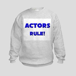 Actors Rule! Kids Sweatshirt