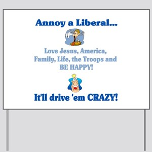 Annoy a Liberal... Yard Sign
