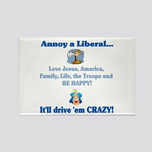 Annoy a Liberal... Rectangle Magnet