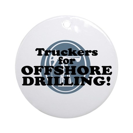 Truckers For Offshore Drilling Ornament (Round)