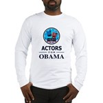 ACTORS FOR OBAMA Long Sleeve T-Shirt