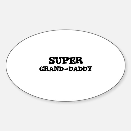 SUPER GRAND-DADDY Oval Decal