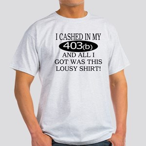 My Lousy 403b Light T-Shirt