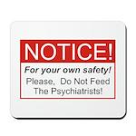 Notice / Psychiatrists Mousepad