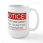 Notice / Psychiatrists Large Mug