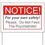 Notice / Psychiatrists Yard Sign