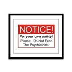 Notice / Psychiatrists Framed Panel Print