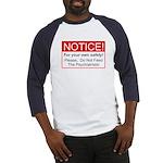 Notice / Psychiatrists Baseball Jersey