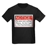Notice / Psychiatrists Kids Dark T-Shirt