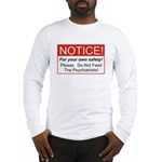 Notice / Psychiatrists Long Sleeve T-Shirt