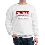 Notice / Psychiatrists Sweatshirt