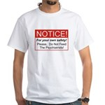 Notice / Psychiatrists White T-Shirt