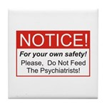 Notice / Psychiatrists Tile Coaster