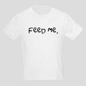 feed me. Kids Light T-Shirt