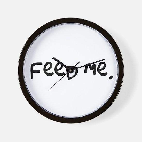 feed me. Wall Clock