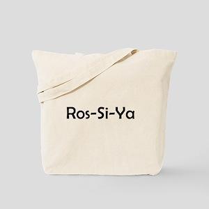 Ros-Si-Ya Tote Bag