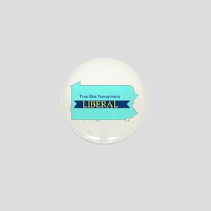 True Blue Pennsylvania LIBERAL | Mini Button
