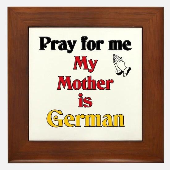 Pray for me my mother is German Framed Tile