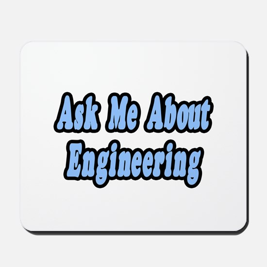 """""""Ask Me About Engineering"""" Mousepad"""