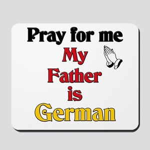 Pray for me my father is German Mousepad