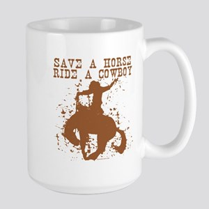 Save a horse, ride a cowboy. Large Mug