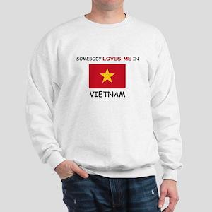 Somebody Loves Me In VIETNAM Sweatshirt