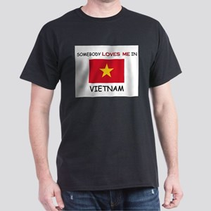 Somebody Loves Me In VIETNAM Dark T-Shirt