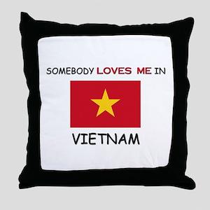 Somebody Loves Me In VIETNAM Throw Pillow