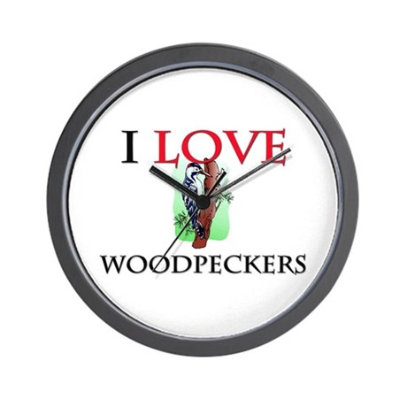 I Love Woodpeckers Wall Clock