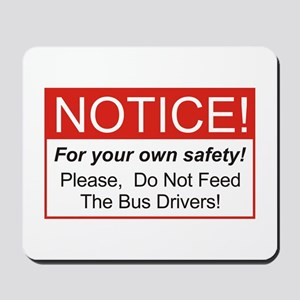 Notice / Bus Drivers Mousepad