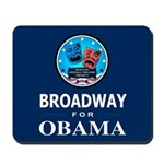 BROADWAY FOR OBAMA Mousepad