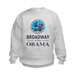 BROADWAY FOR OBAMA Kids Sweatshirt