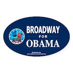 BROADWAY FOR OBAMA Oval Sticker (10 pk)