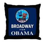 BROADWAY FOR OBAMA Throw Pillow