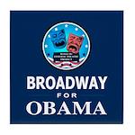 BROADWAY FOR OBAMA Tile Coaster