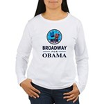 BROADWAY FOR OBAMA Women's Long Sleeve T-Shirt