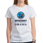 BROADWAY FOR OBAMA Women's T-Shirt