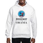 BROADWAY FOR OBAMA Hooded Sweatshirt