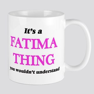 It's a Fatima thing, you wouldn't und Mugs
