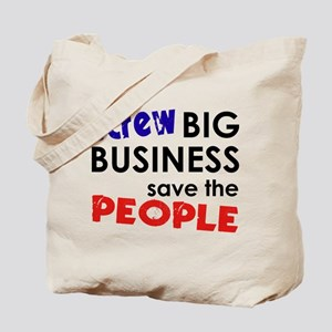 Screw Big Business Save The People Bailout Tote Ba