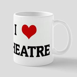 I Love THEATRE Mug
