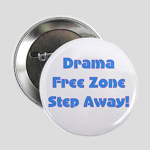 "Drama Free Zone 2.25"" Button"