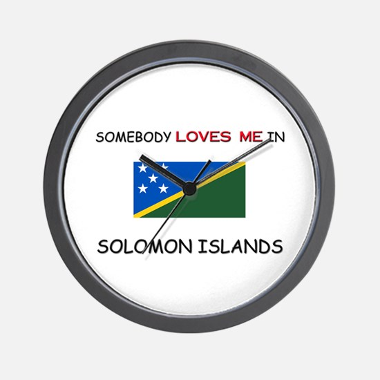 Somebody Loves Me In SOLOMON ISLANDS Wall Clock