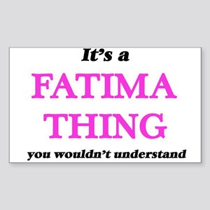 It's a Fatima thing, you wouldn't Sticker