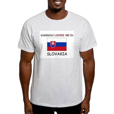 Somebody Loves Me In SLOVAKIA Light T-Shirt