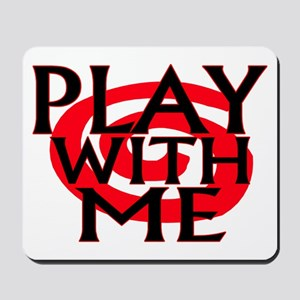 Play With Me Mousepad