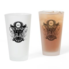 Crowning The Tyrant Drinking Glass